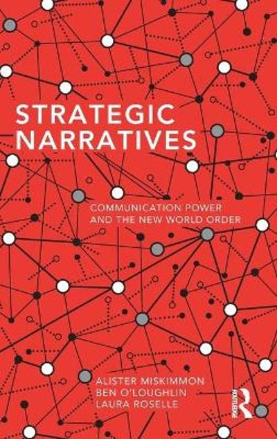 Strategic Narratives - Alister Miskimmon