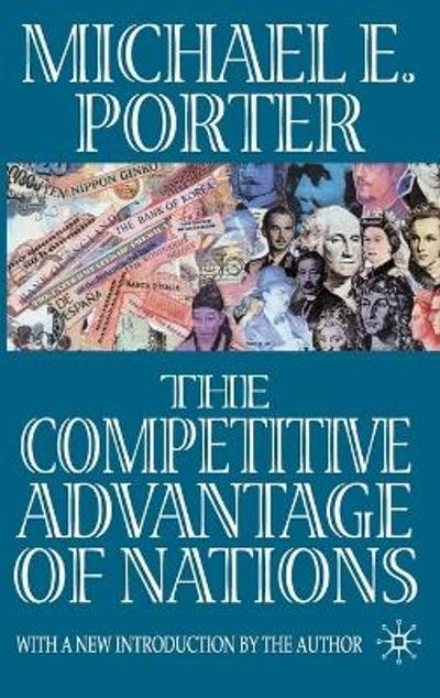 The Competitive Advantage of Nations - Michael E. Porter