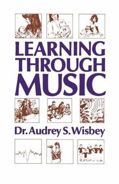 Learning Through Music - A.S. Wisbey
