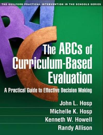 The ABCs of Curriculum-Based Evaluation - John Hosp