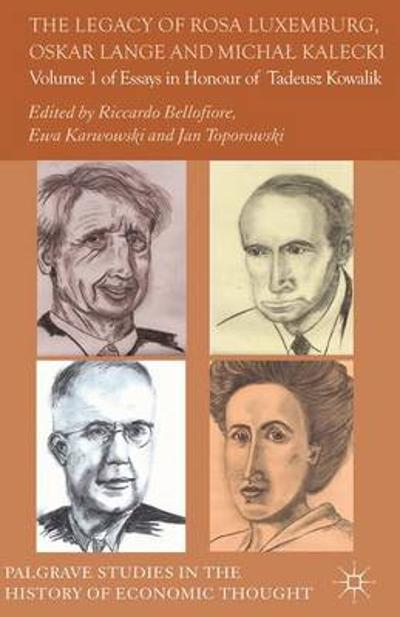 The Legacy of Rosa Luxemburg, Oskar Lange and Micha? Kalecki - Riccardo Bellofiore