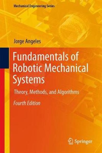 Fundamentals of Robotic Mechanical Systems - Jorge Angeles