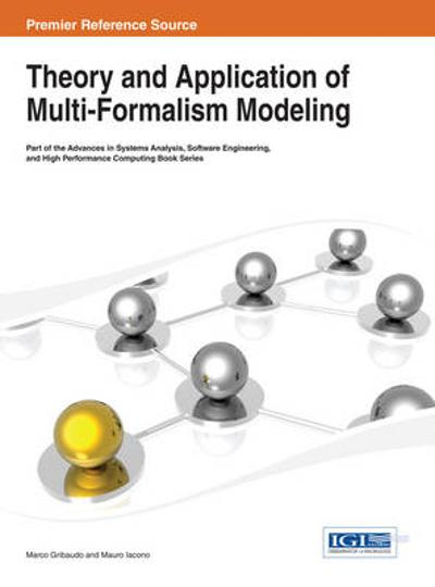 Theory and Application of Multi-Formalism Modeling - Marco Gribaudo