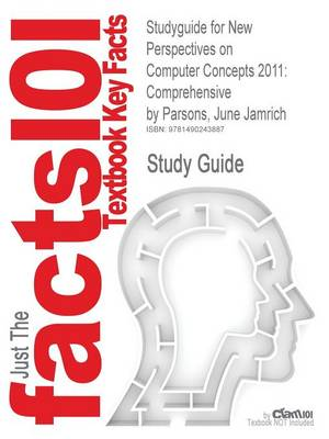 Studyguide for New Perspectives on Computer Concepts 2011 - Cram101 Textbook Reviews