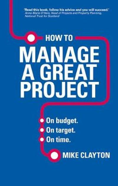 How to Manage a Great Project - Mike Clayton