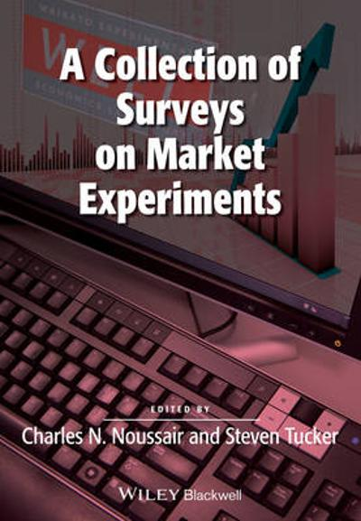 A Collection of Surveys on Market Experiments - Charles Noussair