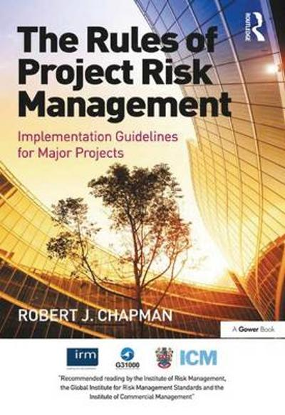 The Rules of Project Risk Management - Robert James Chapman