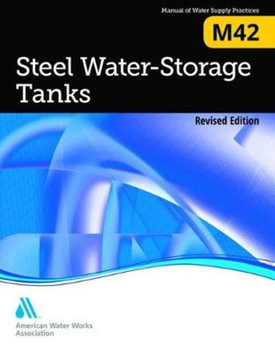 M42 Steel Water-Storage Tanks - American Water Works Association (AWWA)