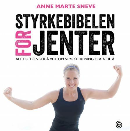 Styrkebibelen for jenter - Anne Marte Sneve