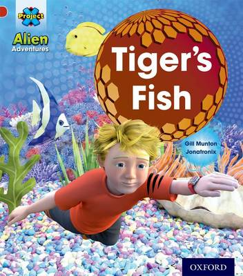 Project X: Alien Adventures: Red: Tiger's Fish - Gill Munton