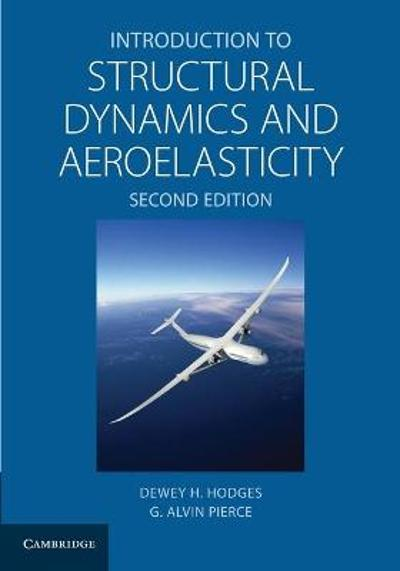 Introduction to Structural Dynamics and Aeroelasticity - Dewey H.  Hodges