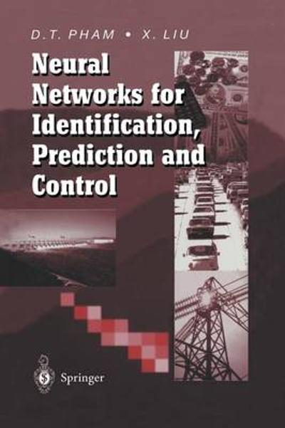 Neural Networks for Identification, Prediction and Control - Duc Truong Pham
