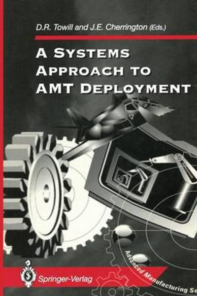 A Systems Approach to AMT Deployment - D. R. Towill