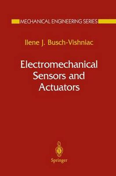 Electromechanical Sensors and Actuators - Ilene J. Busch-Vishniac