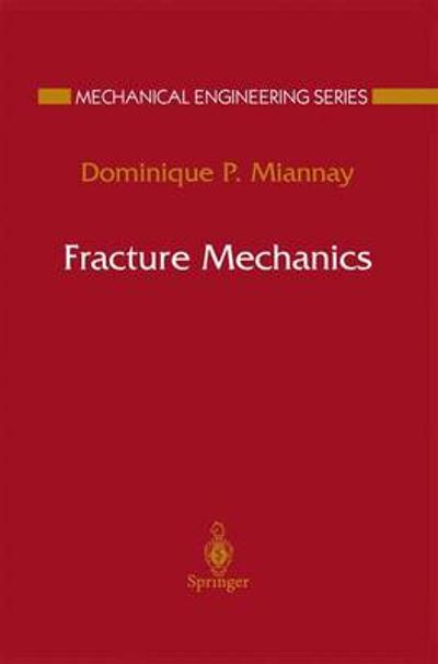 Fracture Mechanics - Dominique P. Miannay