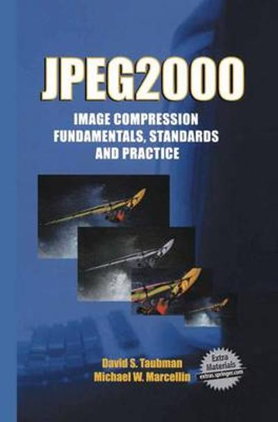 JPEG2000 Image Compression Fundamentals, Standards and Practice - David Taubman