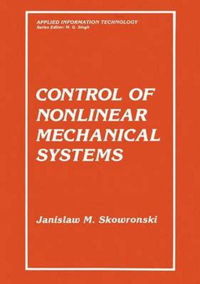 Control of Nonlinear Mechanical Systems - Jan M. Skowronski