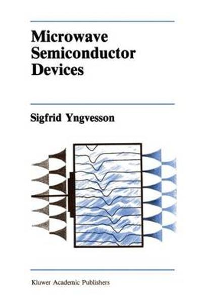 Microwave Semiconductor Devices - Sigfrid Yngvesson