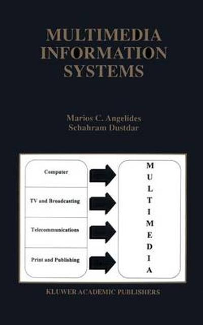 Multimedia Information Systems - Marios C. Angelides