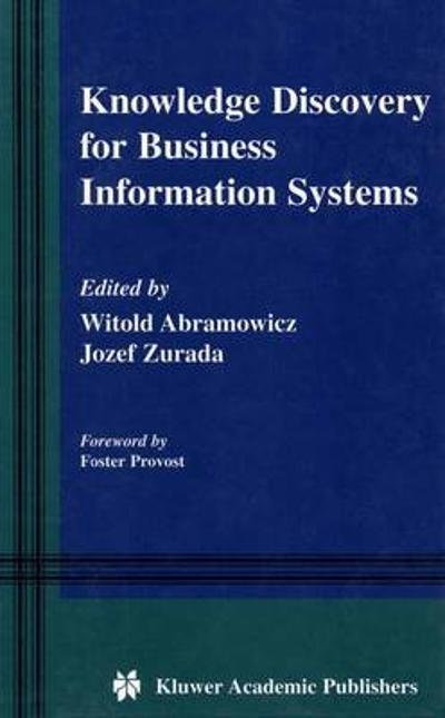 Knowledge Discovery for Business Information Systems - Witold Abramowicz