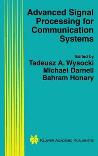 Advanced Signal Processing for Communication Systems - Tadeusz Wysocki