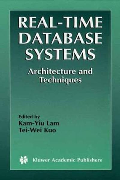 Real-Time Database Systems - Kam-Yiu Lam
