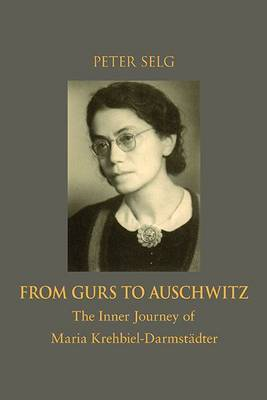 From Gurs to Auschwitz - Peter Selg