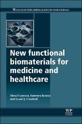 New Functional Biomaterials for Medicine and Healthcare - Elena P. Ivanova Kateryna Bazaka R. J Crawford