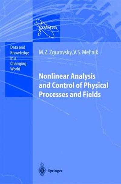 Nonlinear Analysis and Control of Physical Processes and Fields - Mikhail Z. Zgurovsky