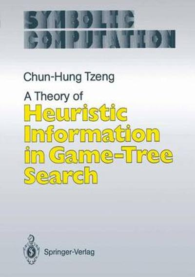 A Theory of Heuristic Information in Game-Tree Search - Chun-Hung Tzeng