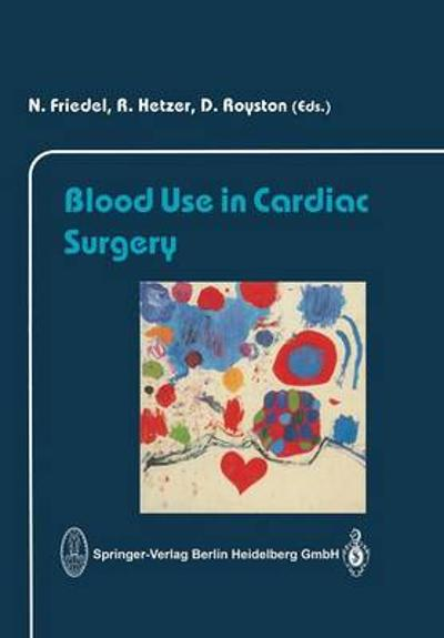 Blood Use in Cardiac Surgery - N. Friedel