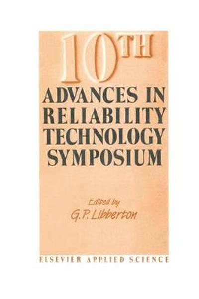 10th Advances in Reliability Technology Symposium - G. P. Libberton