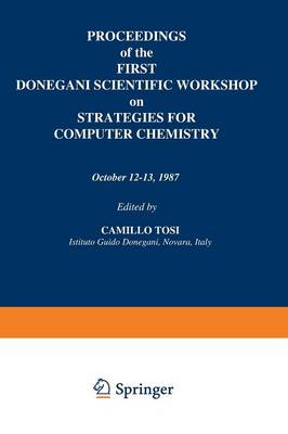 Proceedings of the First Donegani Scientific Workshop on Strategies for Computer Chemistry - Camillo Tosi