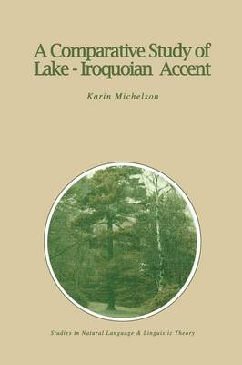 A Comparative Study of Lake-Iroquoian Accent - Karin E. Michelson