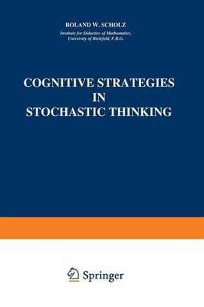Cognitive Strategies in Stochastic Thinking - Roland W. Scholz