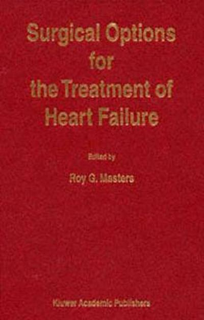 Surgical Options for the Treatment of Heart Failure - R. Masters