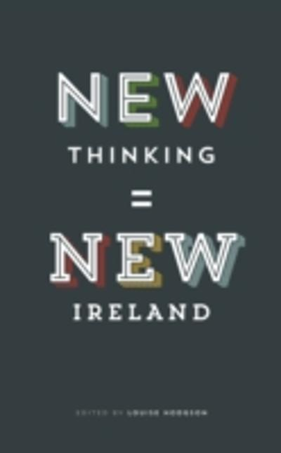 New Thinking = New Ireland -