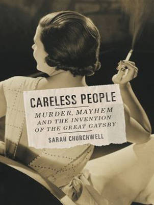 Careless People - Sarah Churchwell