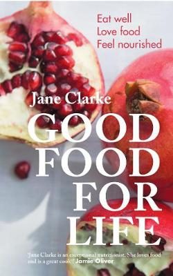 Good Food for Life - Jane Clarke