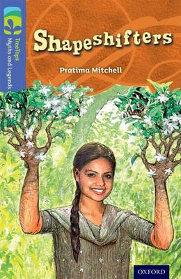 Oxford Reading Tree TreeTops Myths and Legends: Level 17: Shapeshifters - Pratima Mitchell