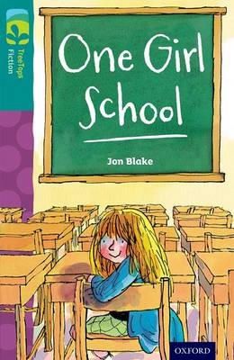 Oxford Reading Tree TreeTops Fiction: Level 16 More Pack A: One Girl School - Jon Blake