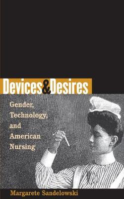 Devices and Desires - Margarete Sandelowski