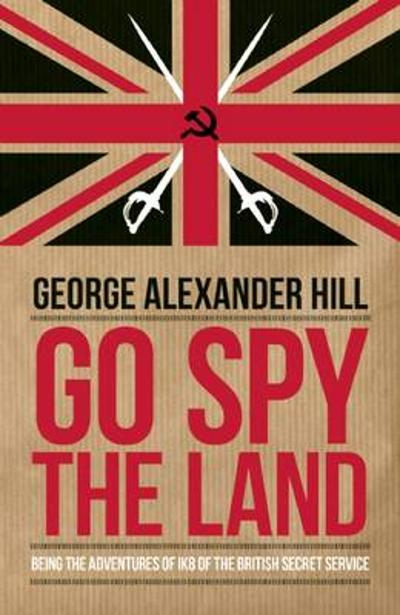 Go Spy the Land - George Alexander Hill