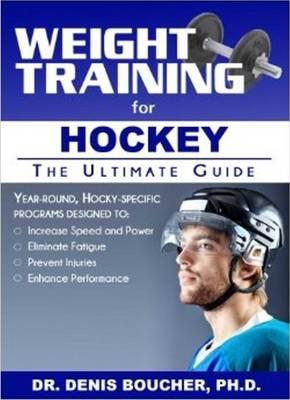 Weight Training for Hockey - Dr Denis Boucher