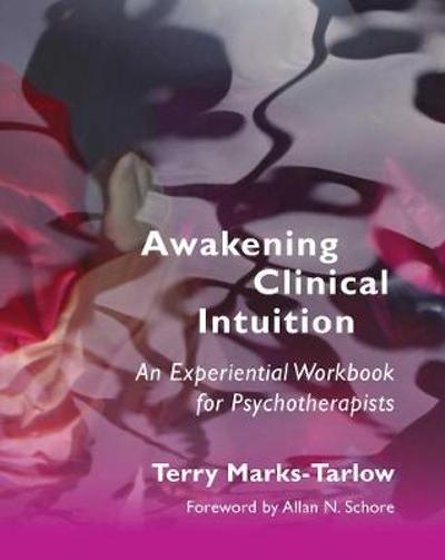 Awakening Clinical Intuition - Terry Marks-Tarlow