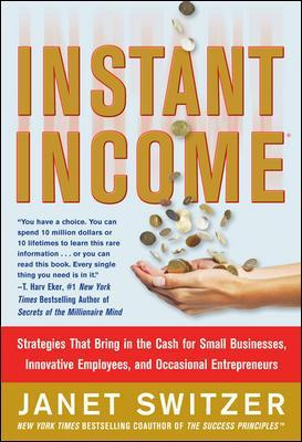Instant Income: Strategies That Bring in the Cash - Janet Switzer