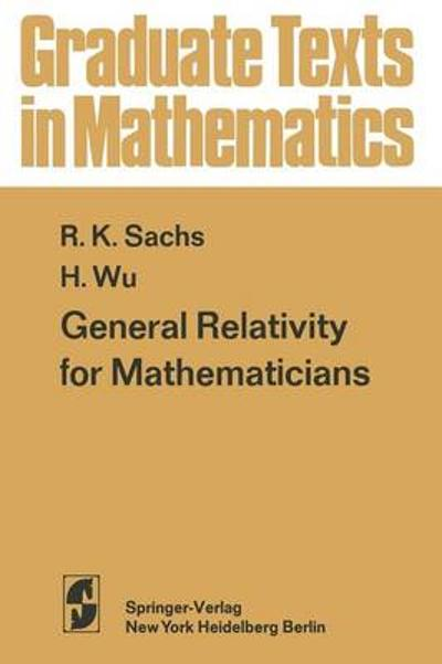 General Relativity for Mathematicians - R.K. Sachs
