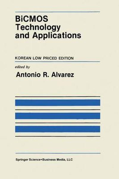 BiCMOS Technology and Applications - A. R. Alvarez