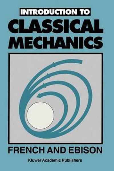 Introduction to CLASSICAL MECHANICS - A. P. French