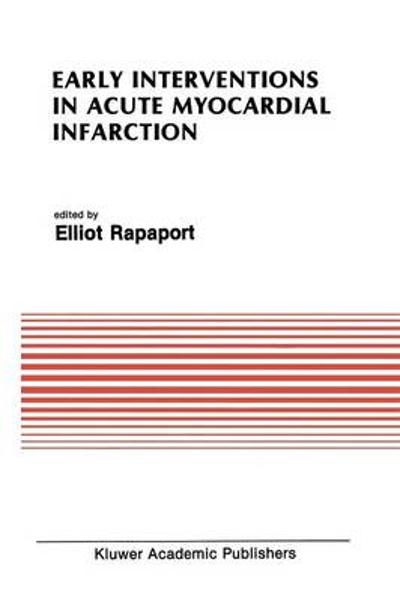 Early Interventions in Acute Myocardial Infarction - Elliot Rapaport